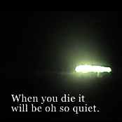 When you die it will be oh so quiet
